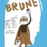 """""""Brune"""" af Håkon Øvreås og Øyvind Torseter (ill.)"""